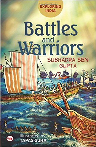 Battles ans Warriors by Subhadra sen Gupta